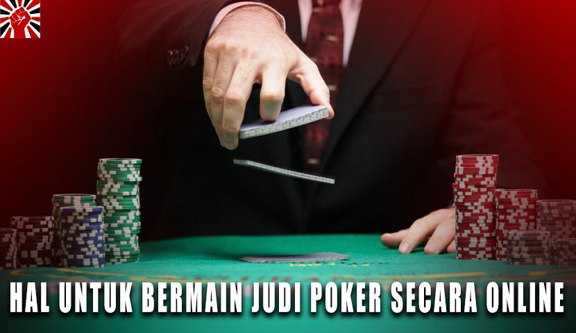 Siapkan Hal Ini Untuk Bermain Judi Poker Beragam Secara Online